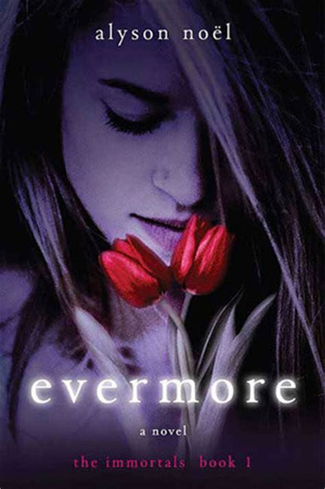 immortal in in book 3 evermore the immortals 1 by alyson noel reviews