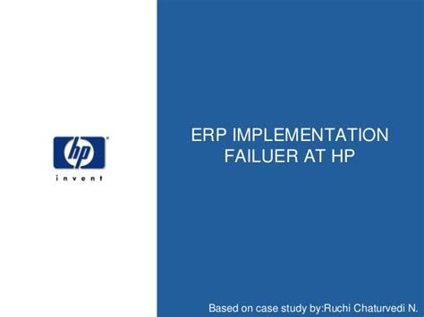 Enterprise Resource Planning Notes For Mba by Erp Implementation Failuer At Hp