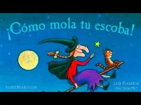 cmo mola tu escoba 8469606247 c 243 mo mola tu escoba cuentos infantiles de brujas halloween youtube cuentos