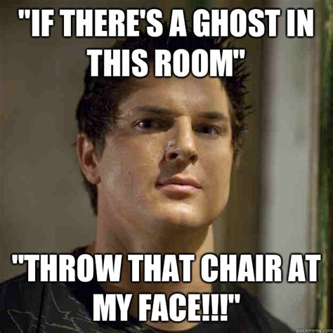 Ghost Adventures Meme - ghost adventures memes quickmeme