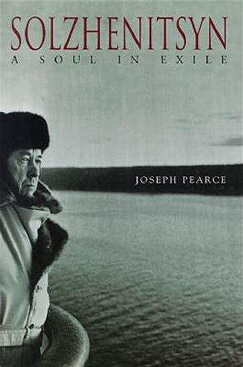 biography book review exle solzhenitsyn a soul in exile by joseph pearce reviews