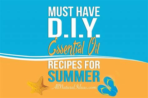 4 Posts With Summer Essentials by Summer Diy Essential Recipes All Ideas