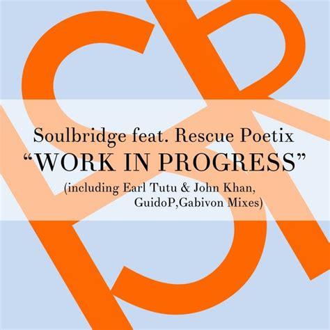 work in progress 21 days to a more positive me books soulbridge feat rescuepoetix work in progress traxsource