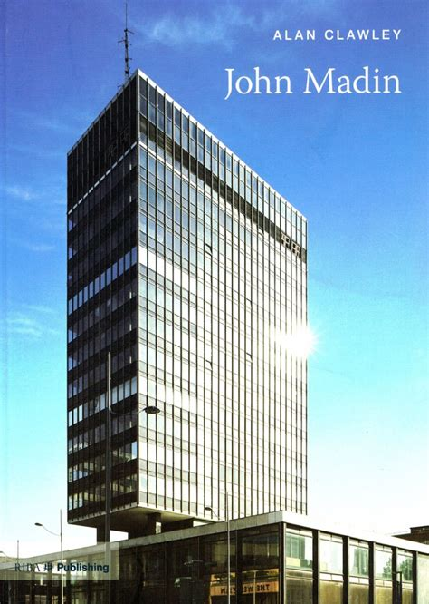 20th century architects twentieth century architects john madin aa bookshop