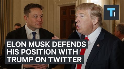 elon musk on trump elon musk launched a tweetstorm defending his position as