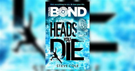 young bond heads you young bond heads you die now available to buy the james bond dossier