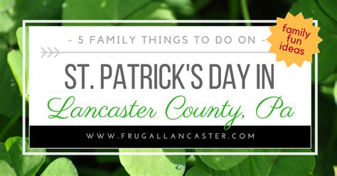 10 Things To Do This St S Day by 5 Family Things To Do On St S Day In