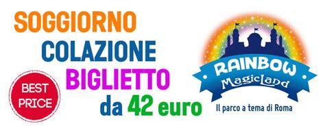 ingresso rainbow rainbow magicland prezzi offerte e prezzi parco valmontone