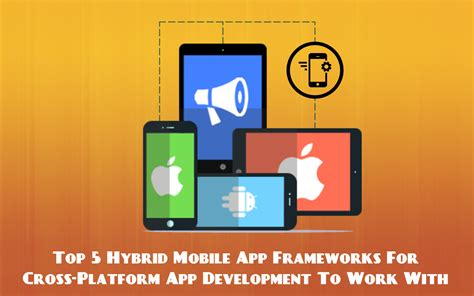 mobile app platform top 5 hybrid mobile app frameworks for cross platform app