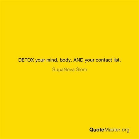 Detox Your Mind And by Detox Your Mind And Your Contact List Supanova Slom