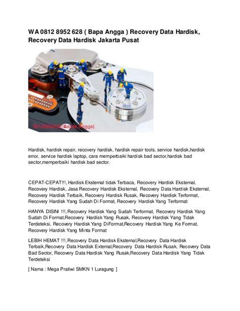 Hardisk Jakarta wa 0812 8952 628 bapa angga recovery data hardisk recovery data h