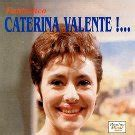 zangeres caterina valente wie weet