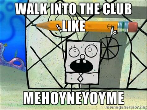 Doodlebob Meme - walk into the club like doodlebob know your meme