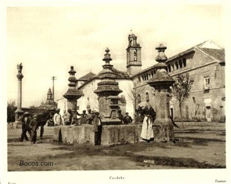 fotos antiguas cordoba fuente de c 243 rdoba la espa 241 a inc 243 gnita