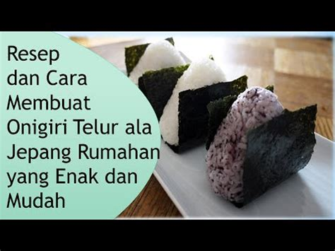cara membuat empek empek ala rumahan full download resep royco onigiri