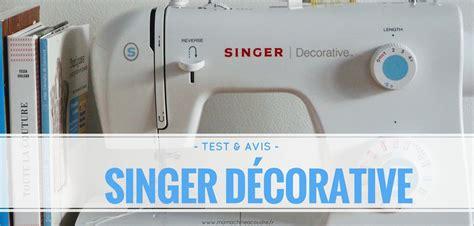 Machine à Coudre Singer Decorative by Le Test Complet De La Machine 224 Coudre Singer D 233 Corative