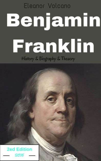 benjamin franklin biography en espanol benjamin franklin history biography theory by eleanor