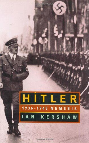 hitler biography hubris hitler 1936 1945 nemesis world war ii day by day