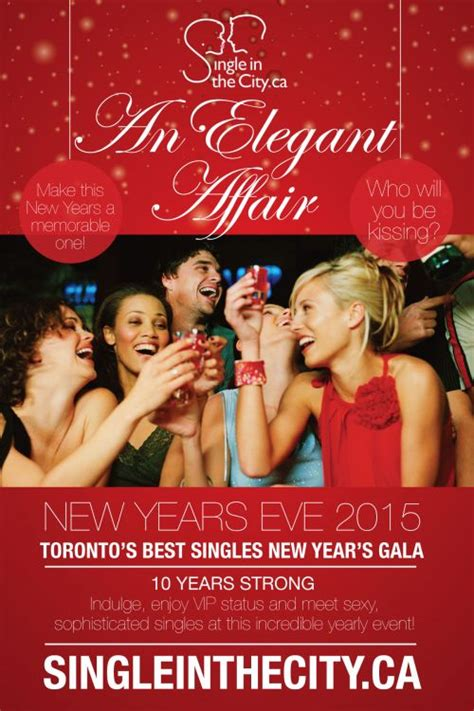 new year gala toronto toronto s best singles new year gala an affair