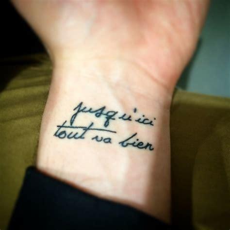 are wrist tattoos safe wrist saying jusqu ici tout va bien which