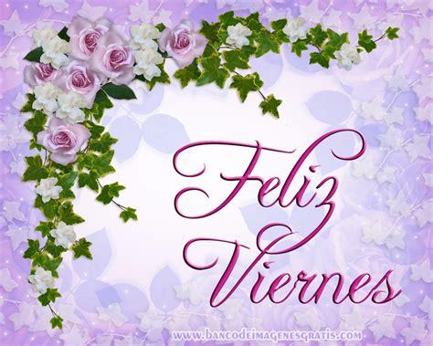 imagenes feliz viernes con rosas banco de im 193 genes feliz viernes im 225 genes fant 225 sticas