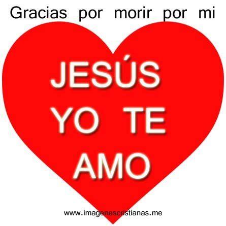 imagenes de jesus te amo jesus yo te amo imagenes cristianas gratis para facebook