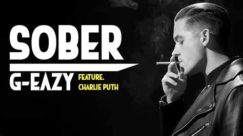 charlie puth g eazy g eazy sober ft charlie puth full hd lyrics youtube