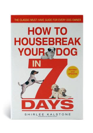 house breaking your dog how to housebreak your dog in 7 days a book by shirley kalstone in books