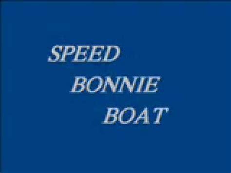 speed bonnie boat youtube speed bonnie boat 0002 youtube