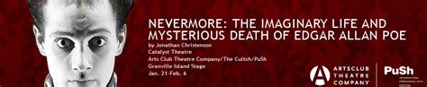 mysterious death of edgar allan poe biography vancouverplays vancouver s theatre and arts and culture