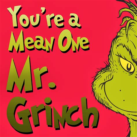 Mr Grinch Stole - the raving quot you re a one mr grinch