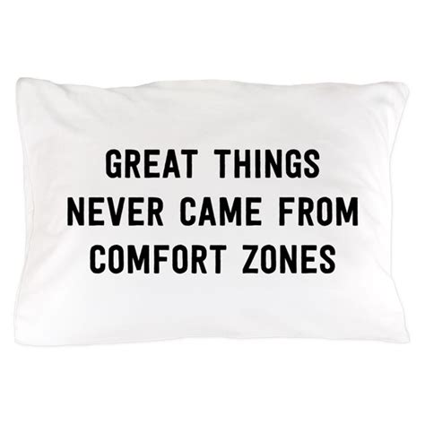 great things never came from comfort zones great things never came from comfort zones pillow by