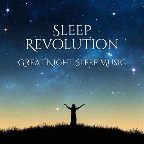 best song about revolution sleep revolution best sleep academy and