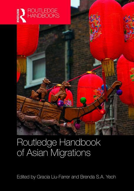 routledge handbook of national and regional policies books routledge handbook of asian migrations crc press book
