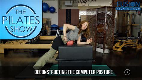 the pilates show deconstructing the computer posture