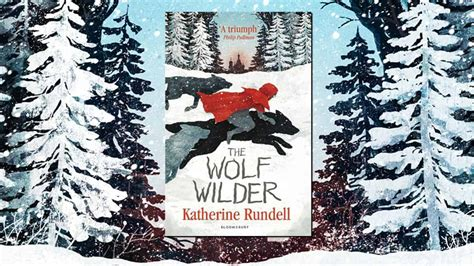 the wolf wilder check out the wolf wilder by katherine rundell fun kids the uk s children s radio station