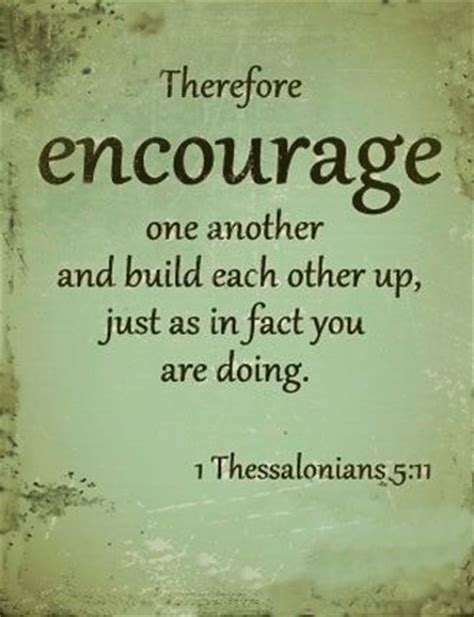Bible Verses About Comforting Others by Bible Verses About Encouraging One Another Images