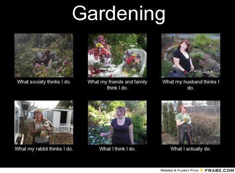 Gardening Memes - garden themed internet memes gardening forums