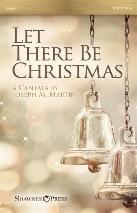 let there be christmas by joseph martin shawnee press