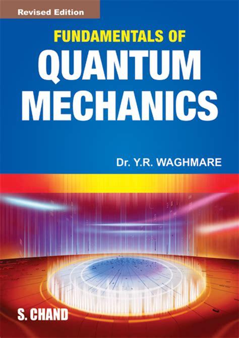 the picture book of quantum mechanics fundamentals of quantum mechanics by dr y r waghmare