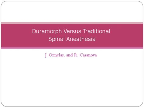 Duramorph C Section by Duramorph Versus Traditional Spinal Anesthesia Docslide