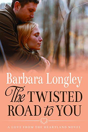 the twisted road to the twisted road to you by barbara longley edgy reviews