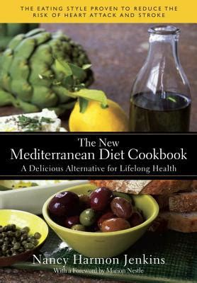 sle of mediterranean diet the new mediterranean diet cookbook a delicious alternative for lifelong health by nancy