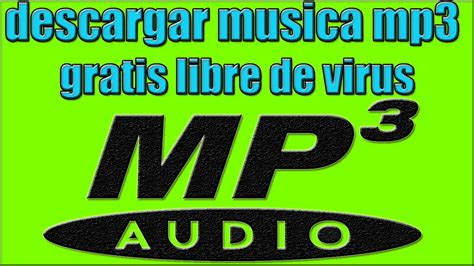 descargar musica gratis musica en mp3 gratis como descargar musica mp3 sin virus como bajar musica