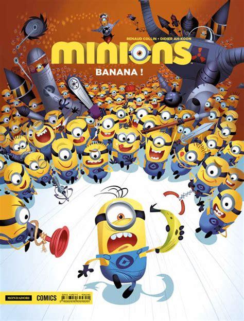 minions banana testo minions n 1 banana il primo volume dedicato agli