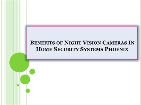 ppt benefits of vision cameras in home security