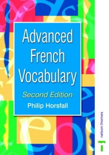 advanced french vocabulary second 0748757805 advanced french vocabulary by philip horsfall world of books australia