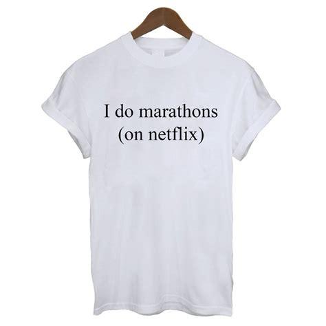 Do You Sport Rocker Tees by I Do Marathons On Netflix T Shirt Sport Tops