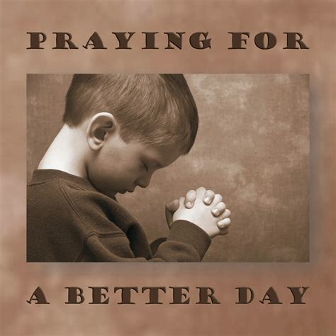 for day praying for a better day daniel thompson producer