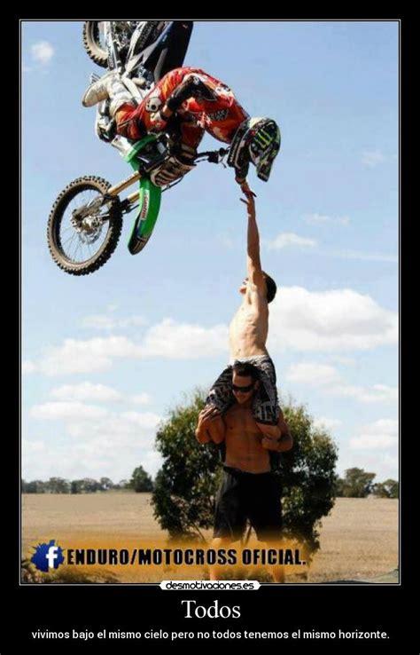 imagenes motivadoras moto im 225 genes y carteles de motocross pag 3 desmotivaciones